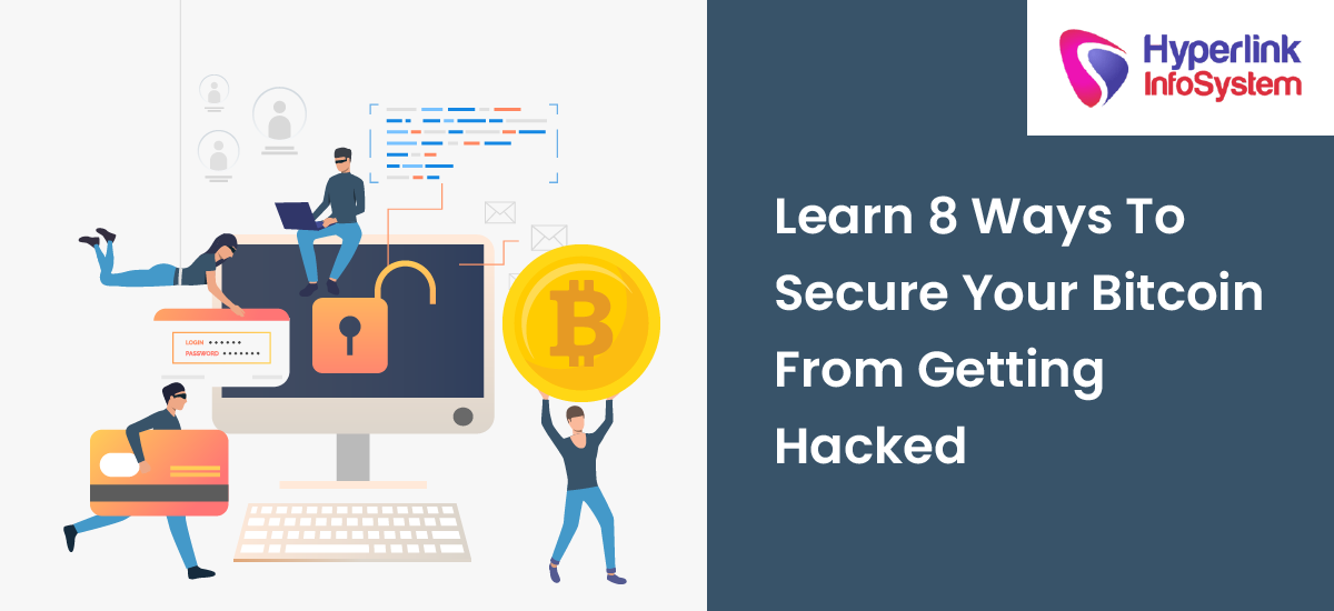 learn 8 ways to secure your bitcoin from getting hacked