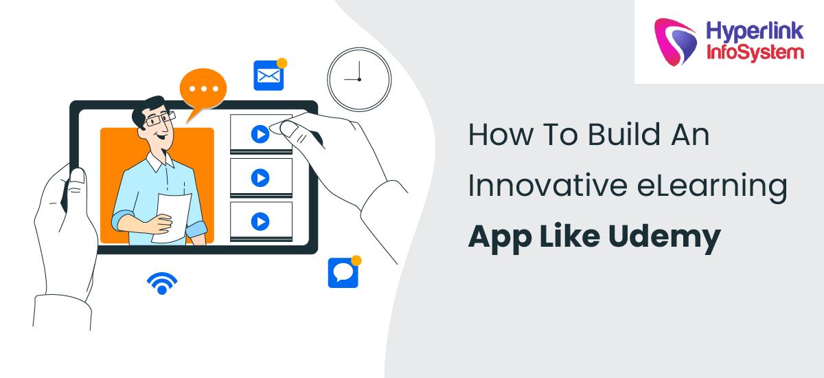 how to build an innovative elearning app like udemy