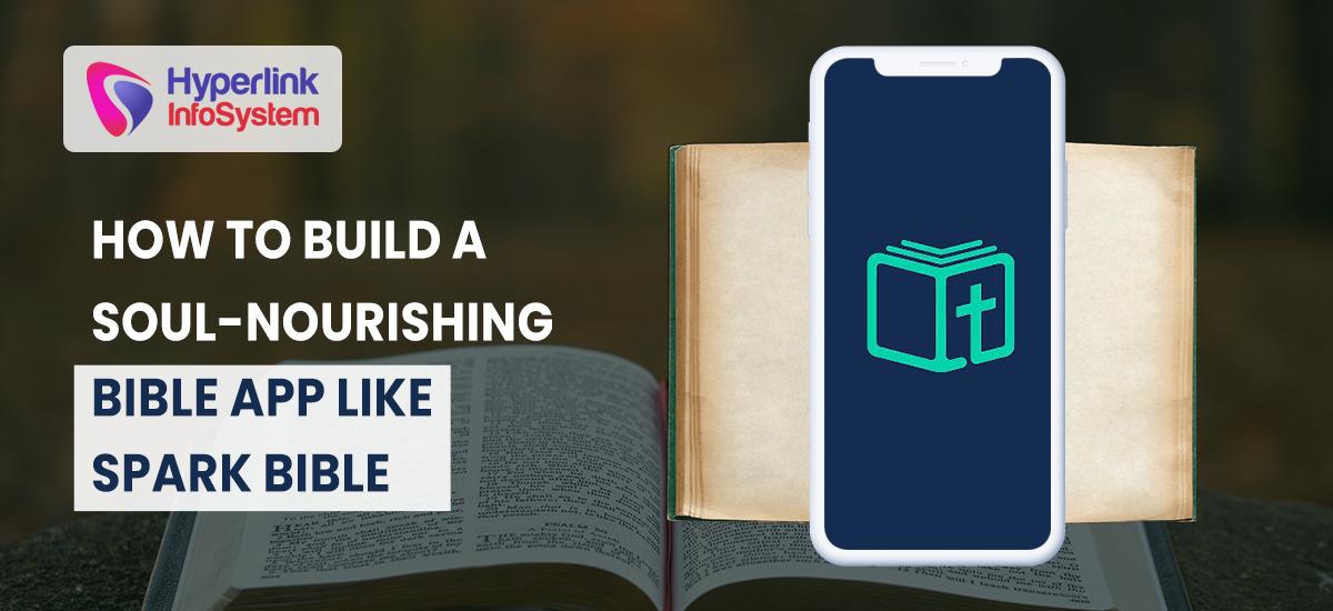 how to build a soul-nourishing bible app like spark bible
