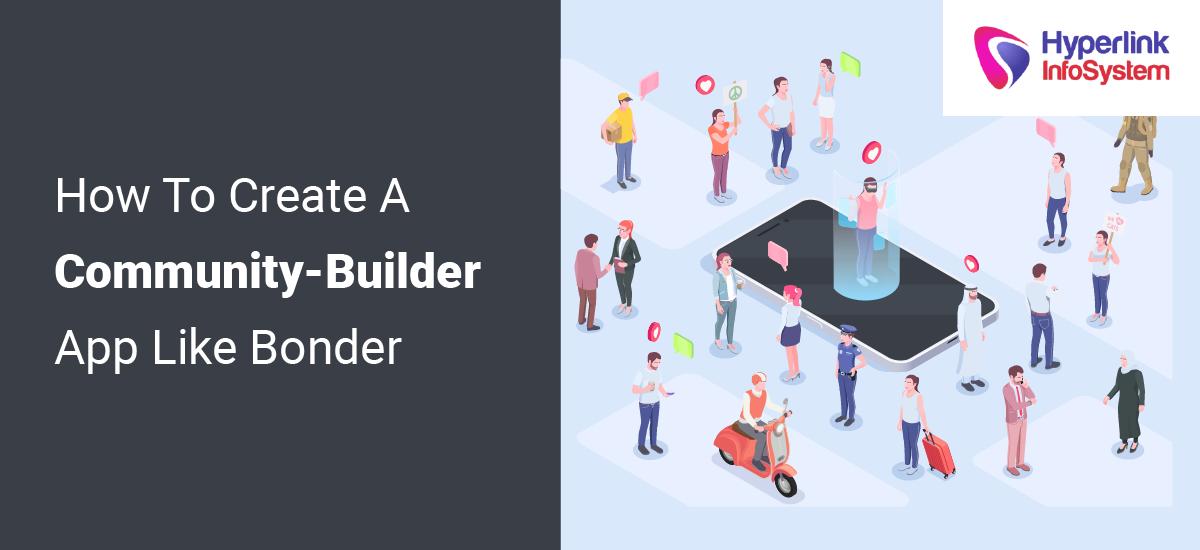 how to create a community-builder app like bonder