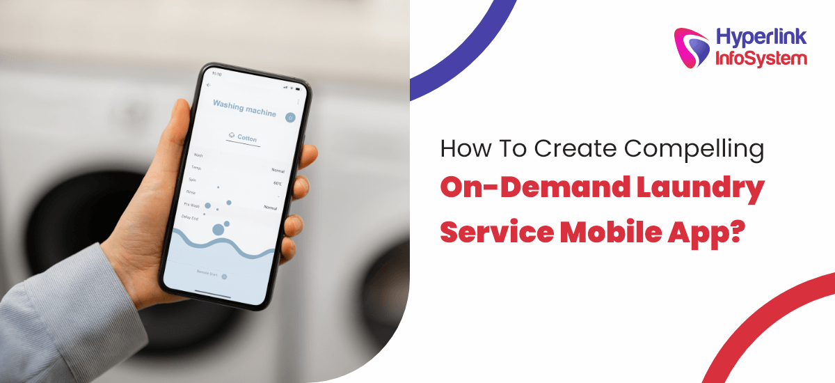 how to create compelling on-demand laundry service mobile app