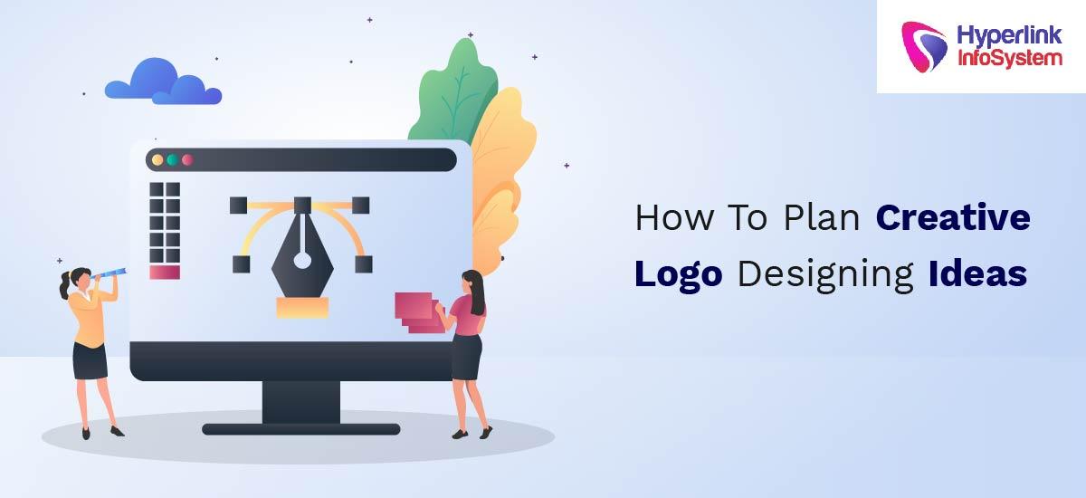 how to plan creative logo designing ideas