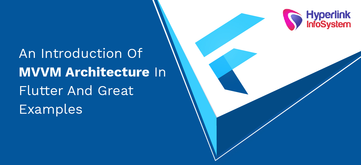 an introduction of mvvm architecture in flutter and great examples