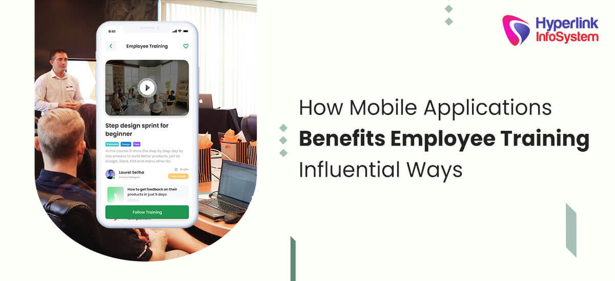 how mobile applications benefits employee training influential ways
