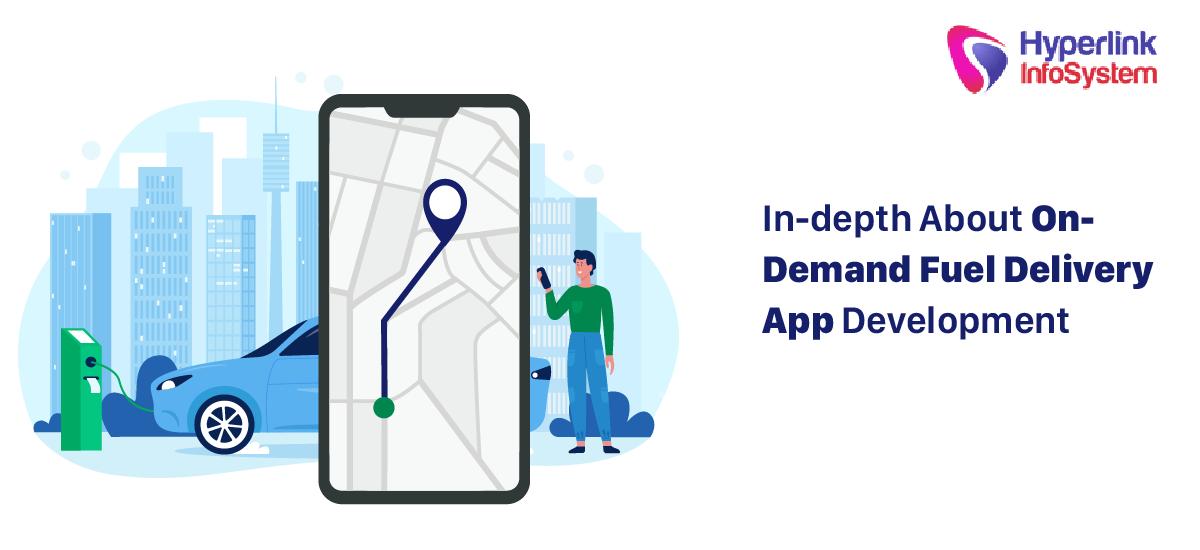 indepth about ondemand fuel delivery app development