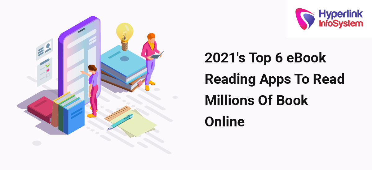 2021's top 6 ebook reading apps to read millions of book online