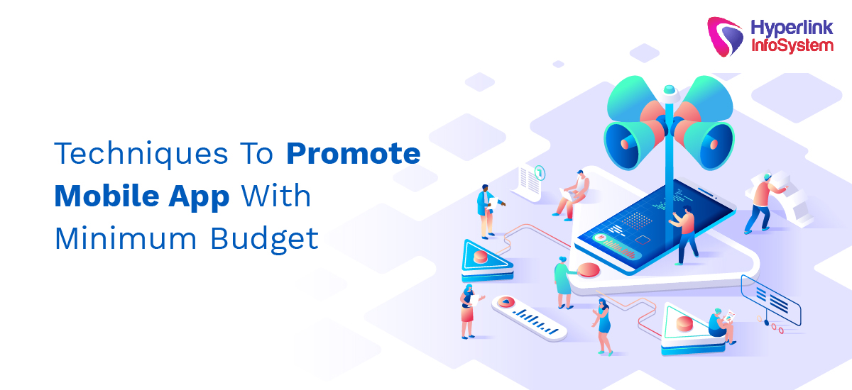 techniques to promote mobile app with minimum budget