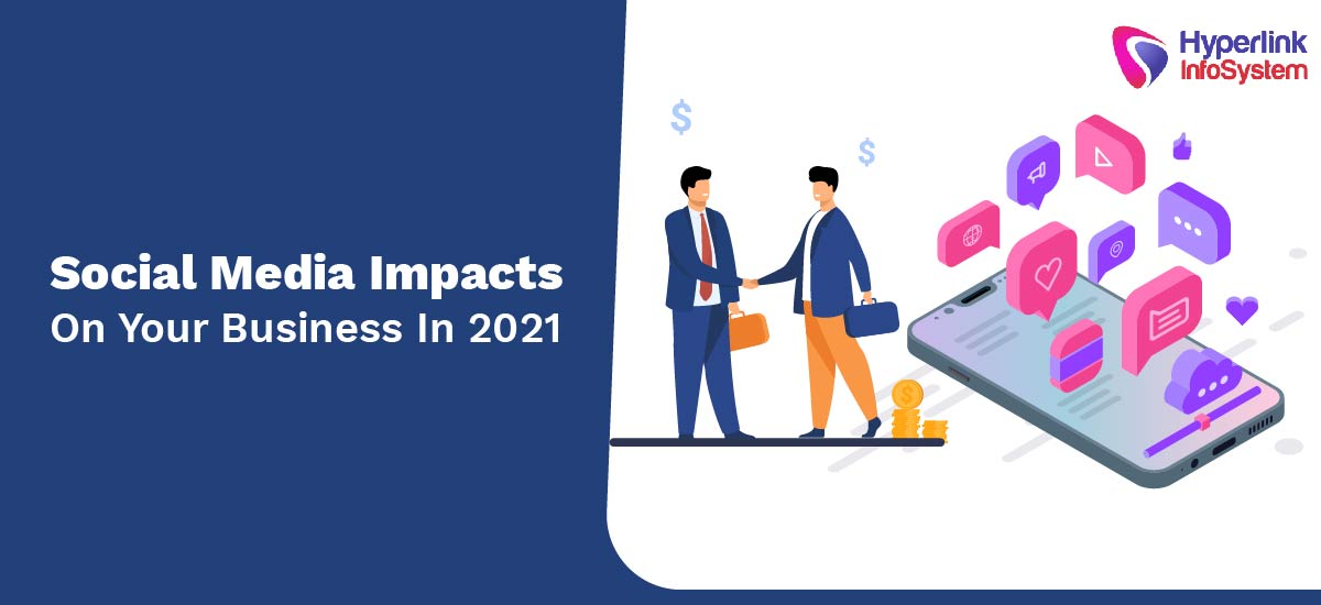 social media impacts on your business in 2021