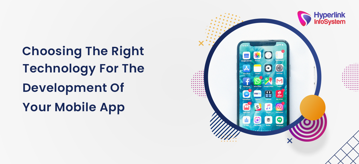 choosing the right technology for the development of your mobile app