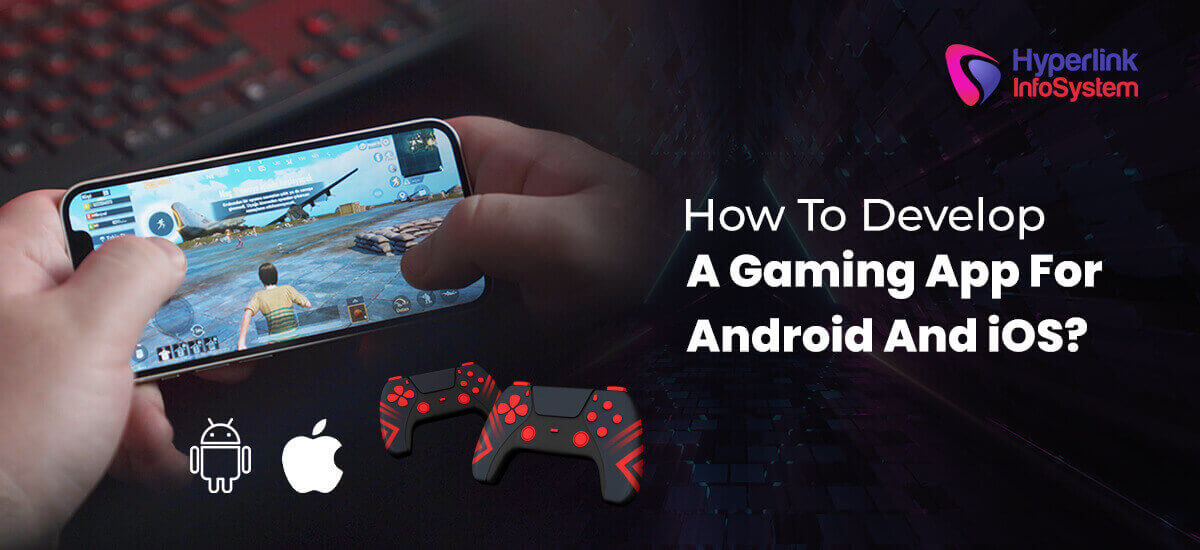 how to develop a gaming app for android and ios
