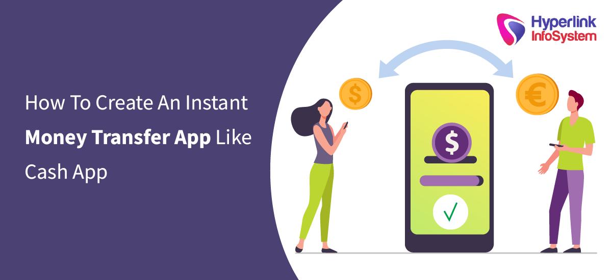 how to create an instant money transfer app like cash app