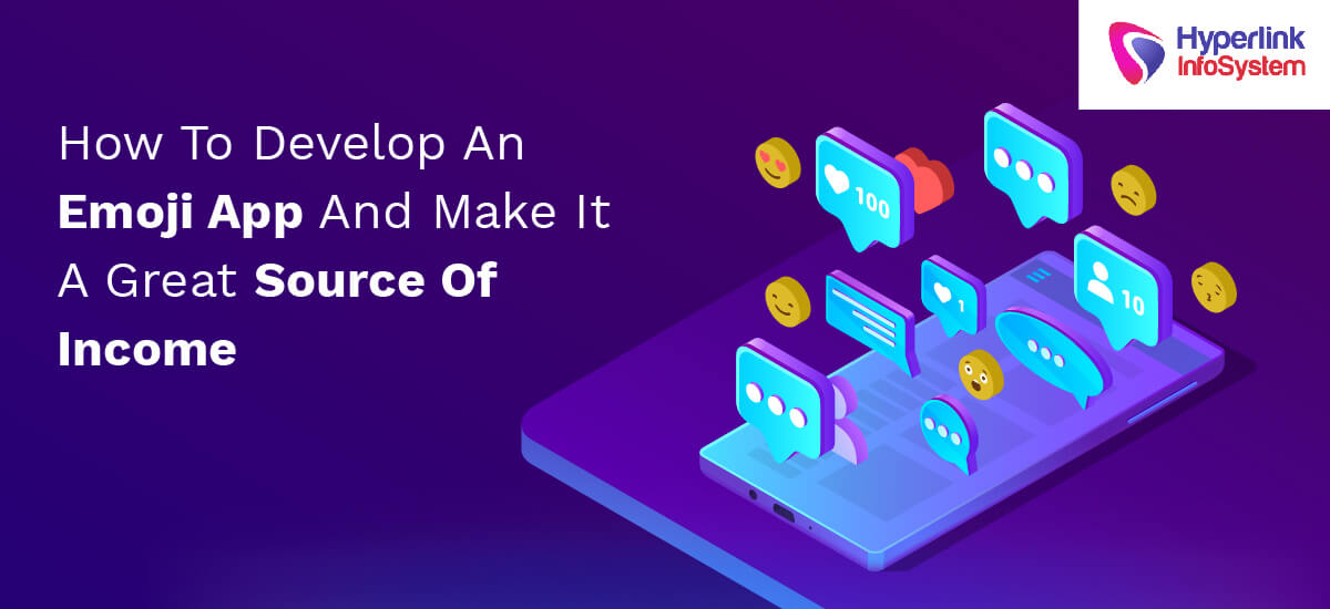 how to develop an emoji app and make it a great source of income