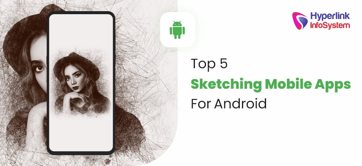 top 5 sketching mobile apps for android