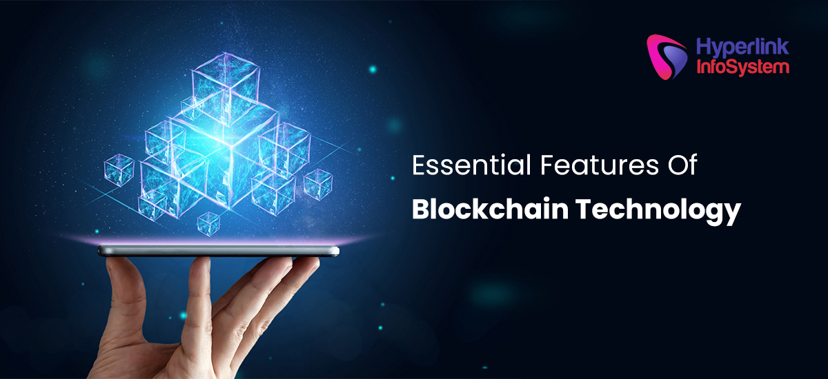 essential features of blockchain technology