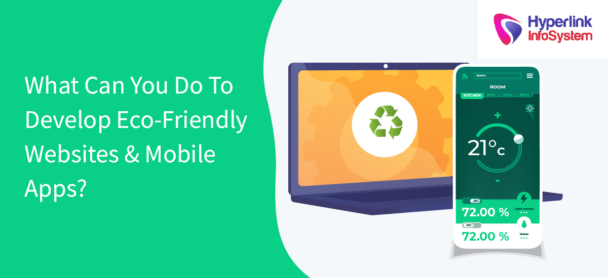what can you do to develop eco-friendly websites and mobile apps