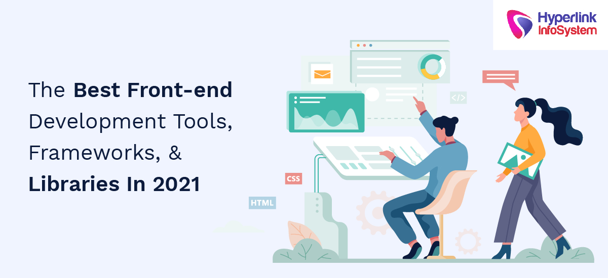 the best front-end development tools, frameworks, and libraries in 2021