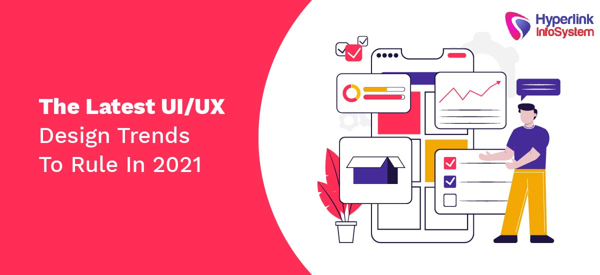 the latest uiux design trends to rule in 2021
