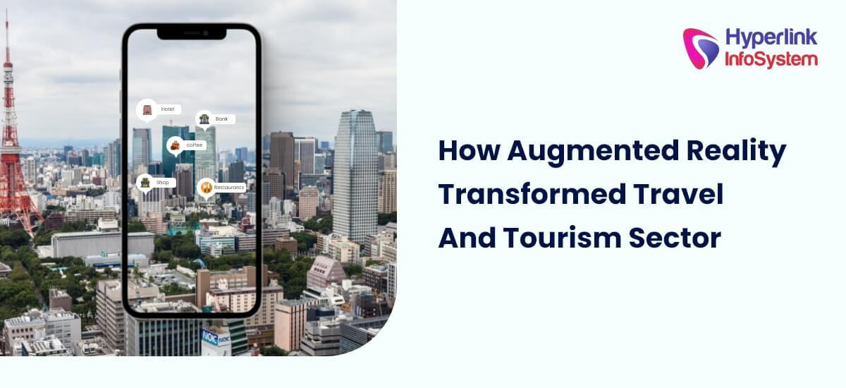 how augmented reality transformed travel and tourism sector