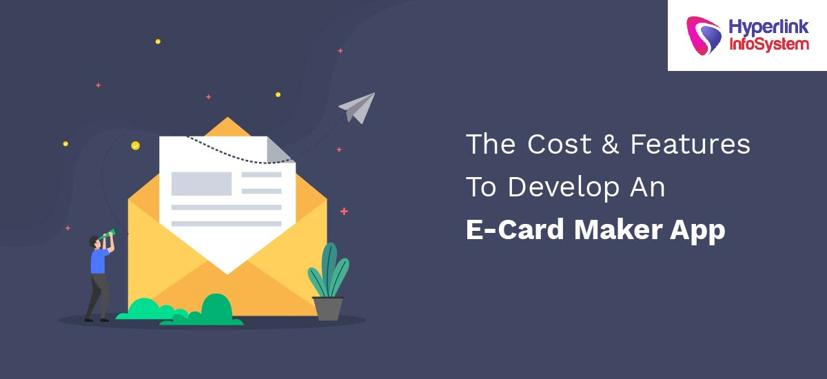 the cost and features to develop an ecard maker app