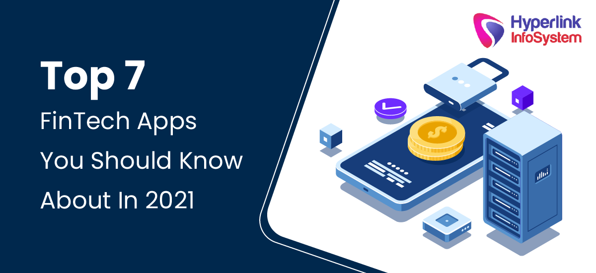 top 7 fintech apps you should know about in 2021