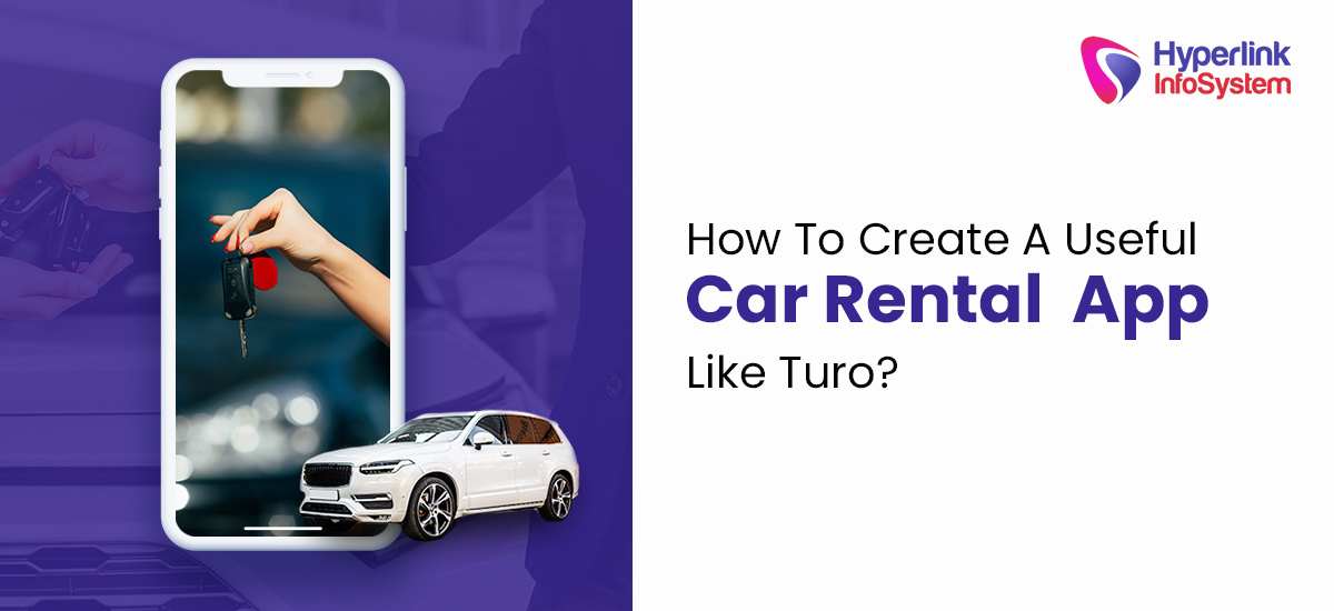 how to create a useful rental car app like turo