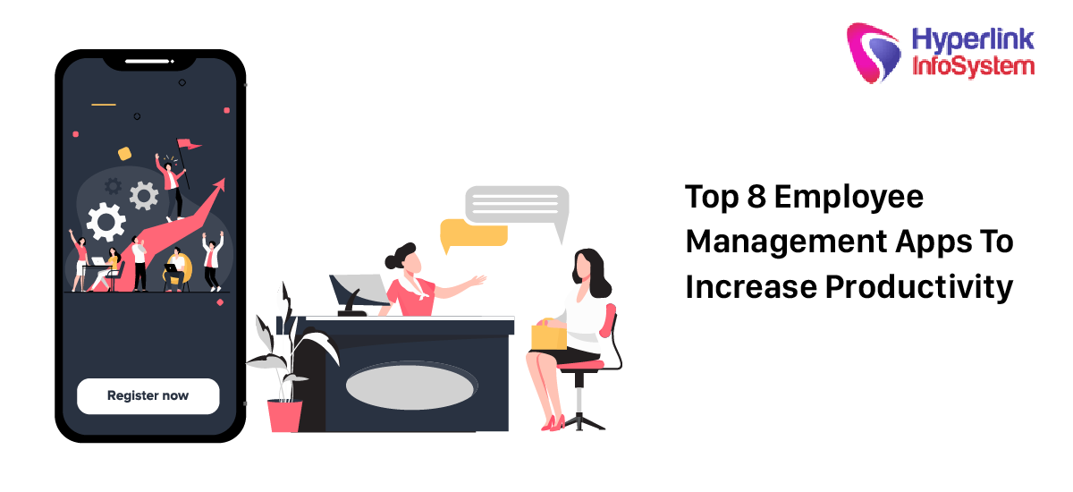 top 8 employee management apps to increase productivity
