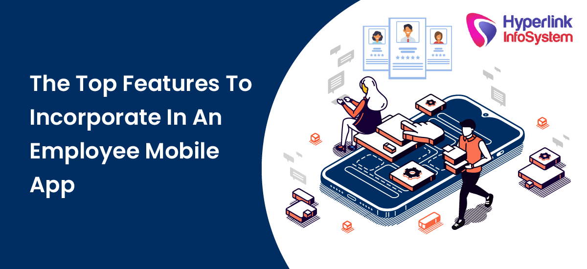 the top features to incorporate in an employee mobile app
