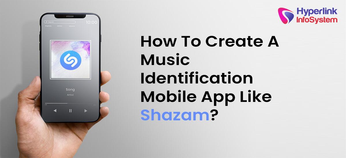how to create a music identification mobile app like shazam