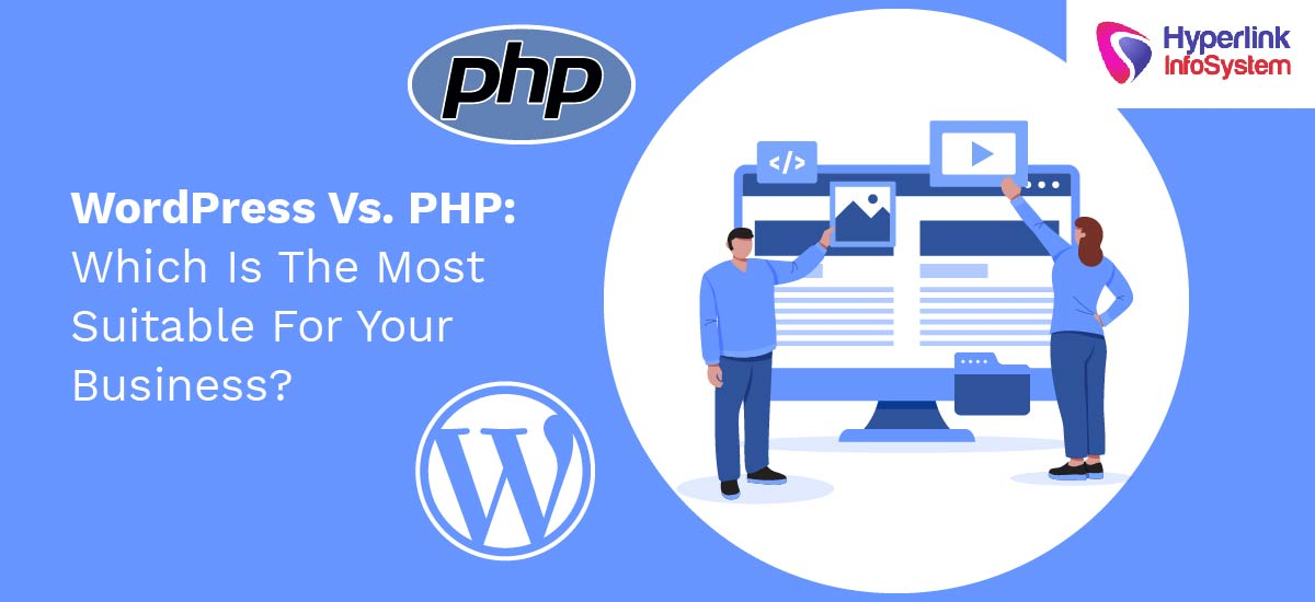 wordpress vs php which is the most suitable for your business