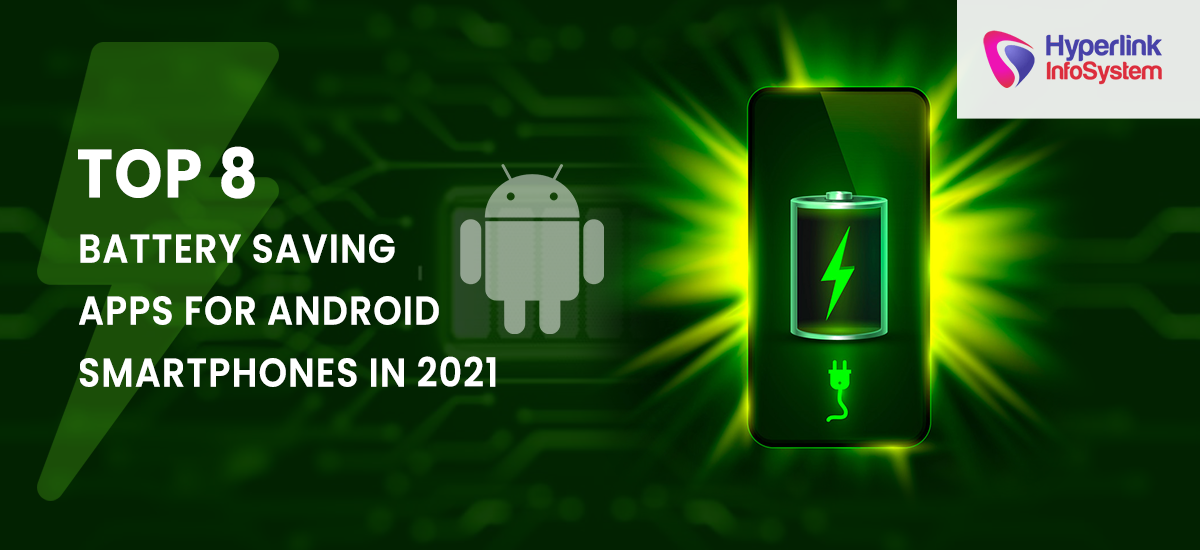 top 8 battery saving apps for android smartphones in 2021