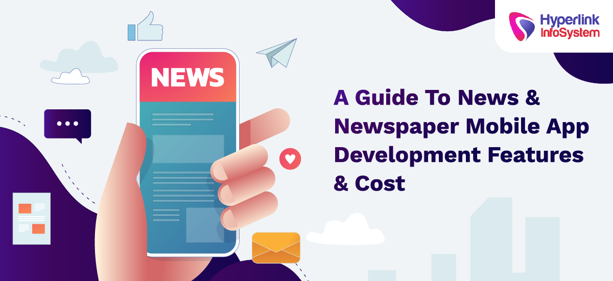 a guide to news and newspaper mobile app development features and cost