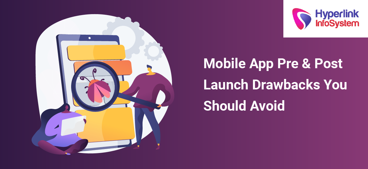 mobile app pre and post launch drawbacks you should avoid