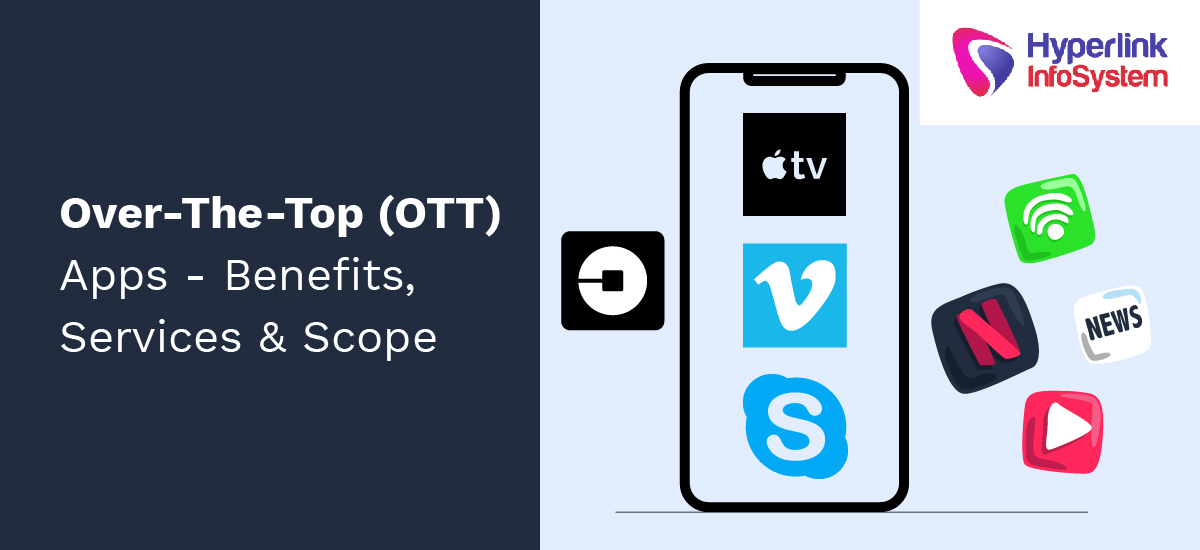 over-the-top ott apps - benefits, services and scope