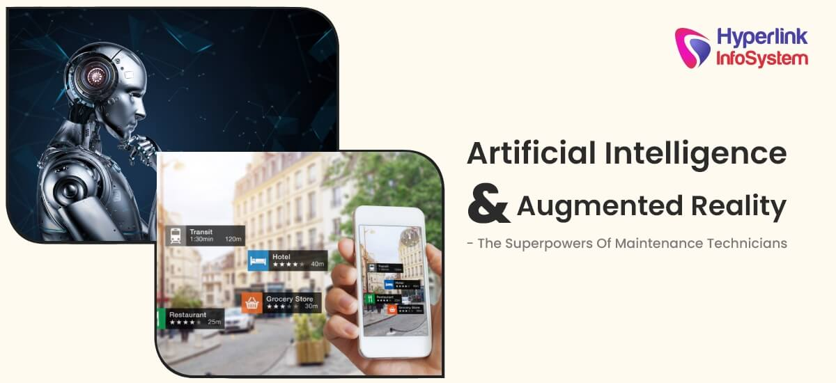artificial intelligence and augmented reality - the superpowers of maintenance technicians