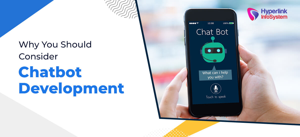 why you should consider chatbot development