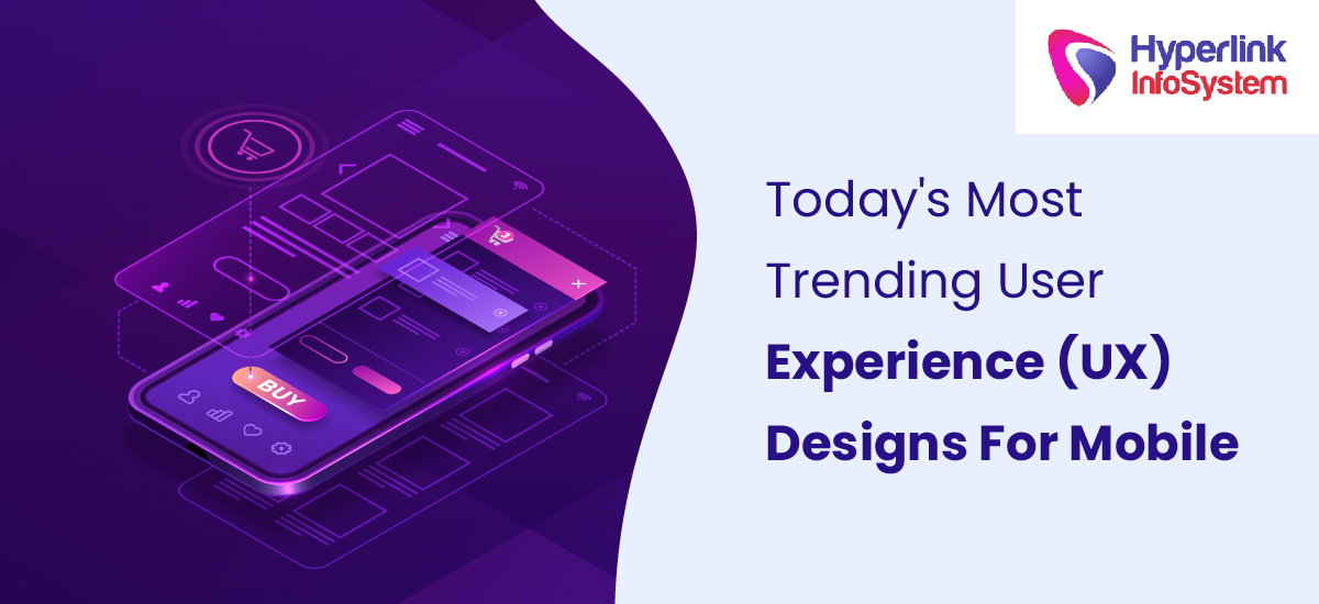 today's most trending user experience (ux) designs for mobile apps
