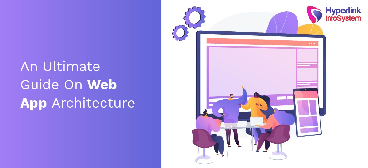 an ultimate guide on web app architecture