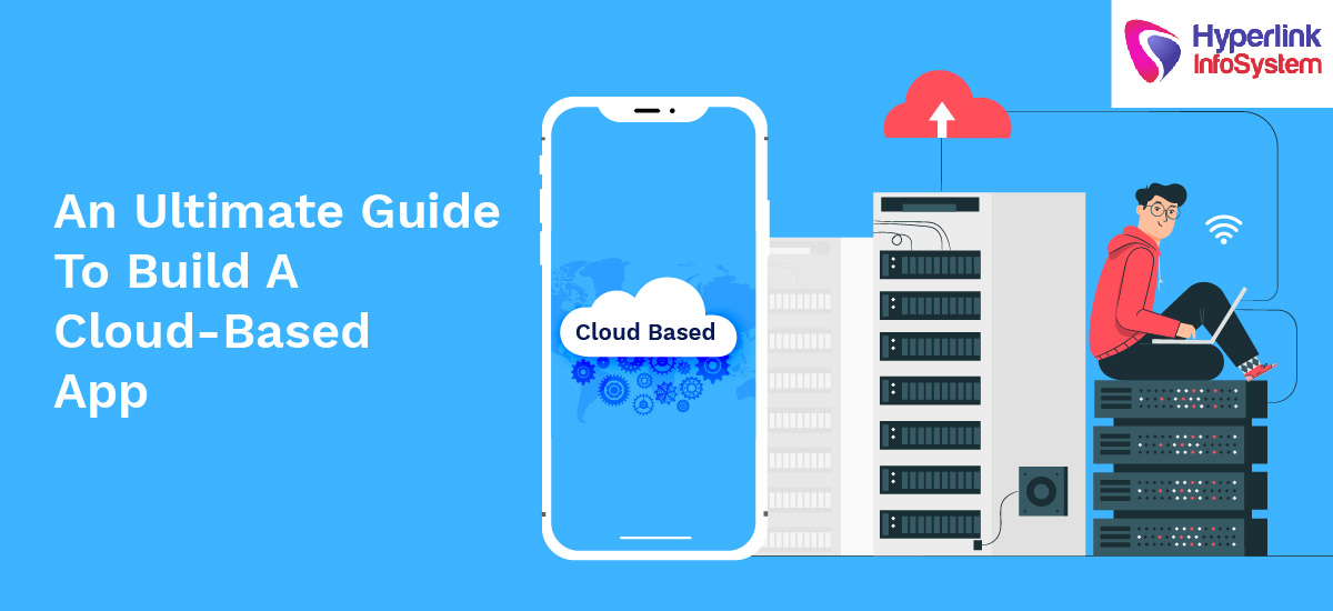 an ultimate guide to build a cloud-based app