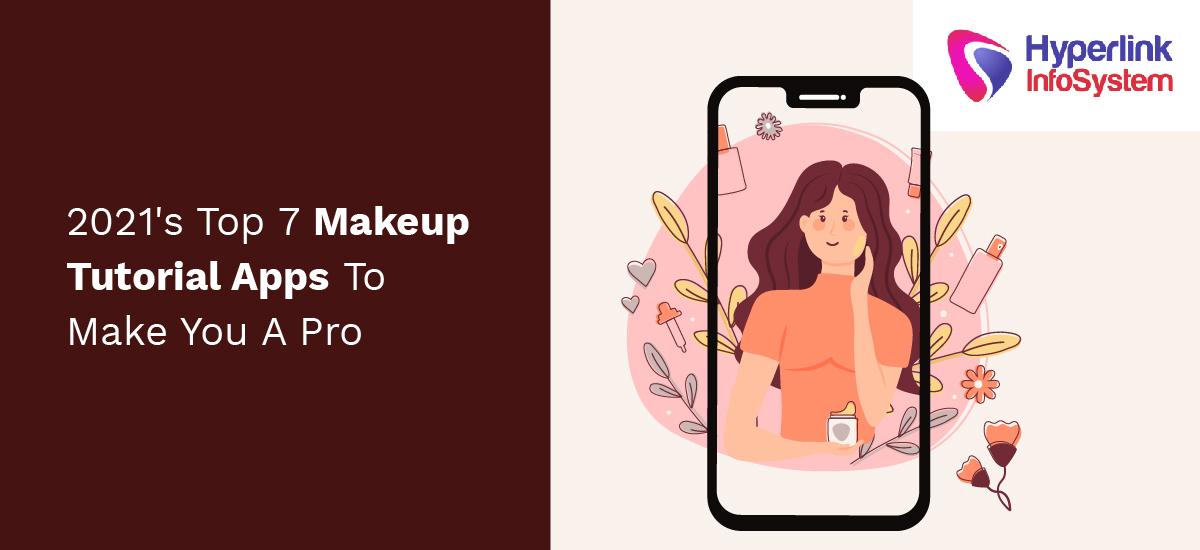 2021 top 7 makeup tutorial apps to make you a pro