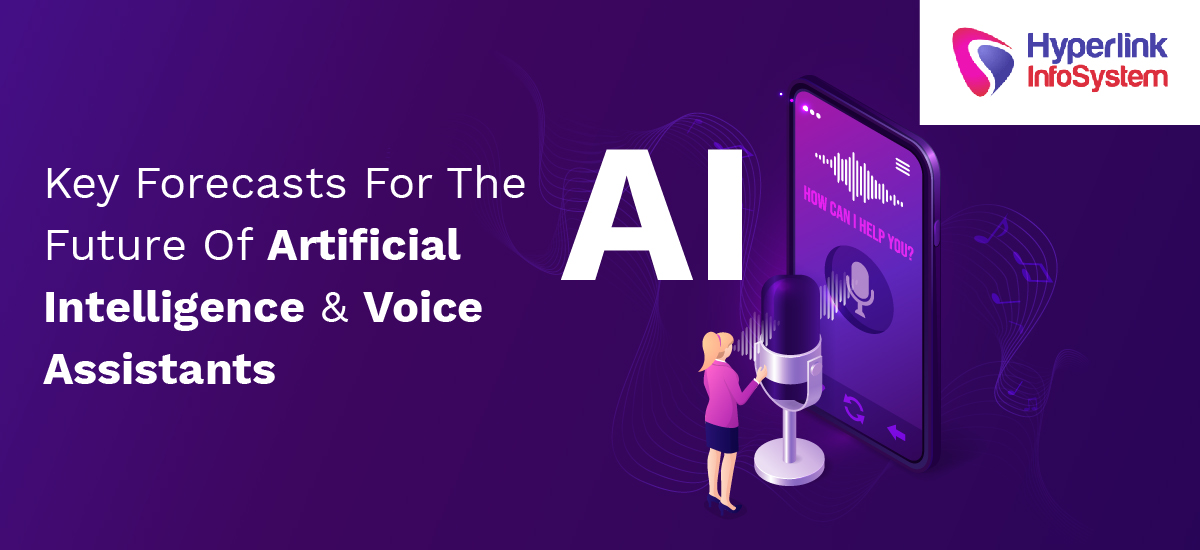 key forecasts for the future of artificial intelligence and voice assistants